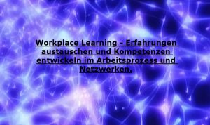 Workplace Learning Implementierung